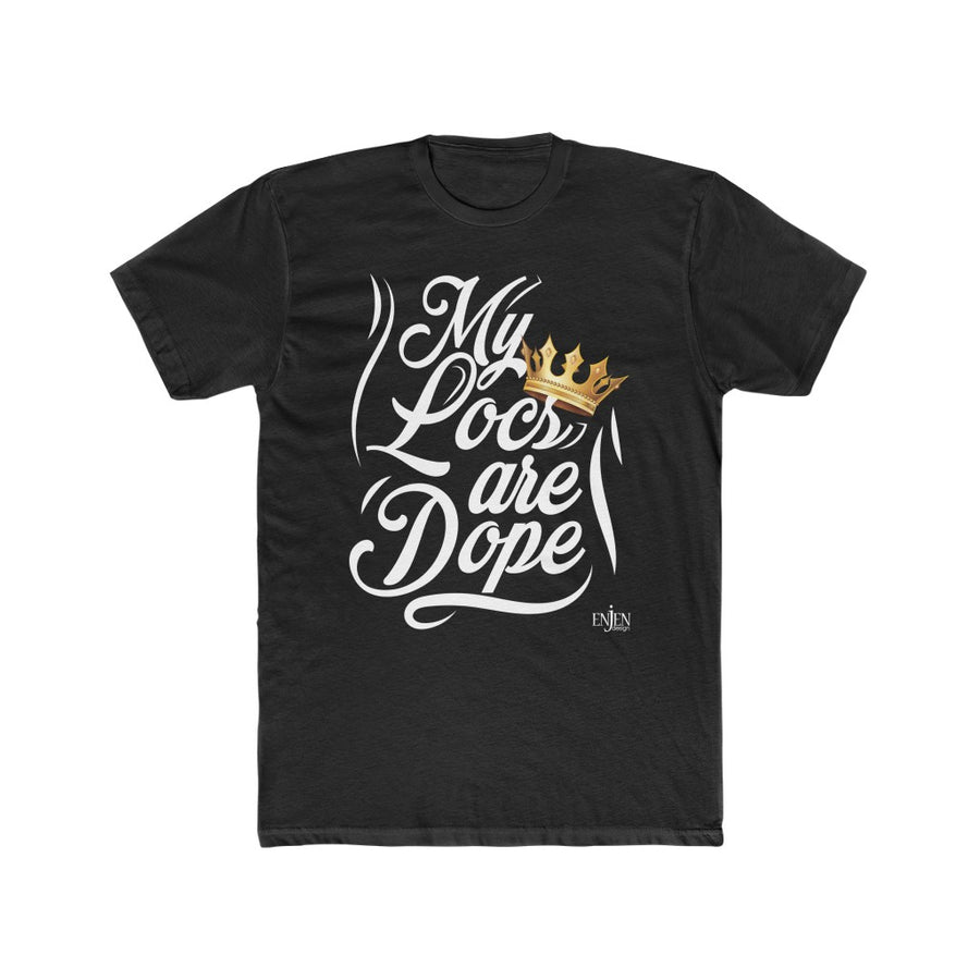 My Locs are Dope (UNISEX FIT T-SHIRT)