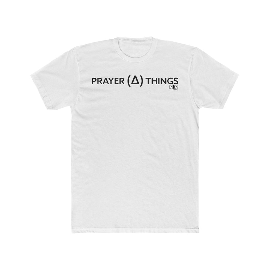 Prayer Changes Things (UNISEX FIT T-SHIRT)