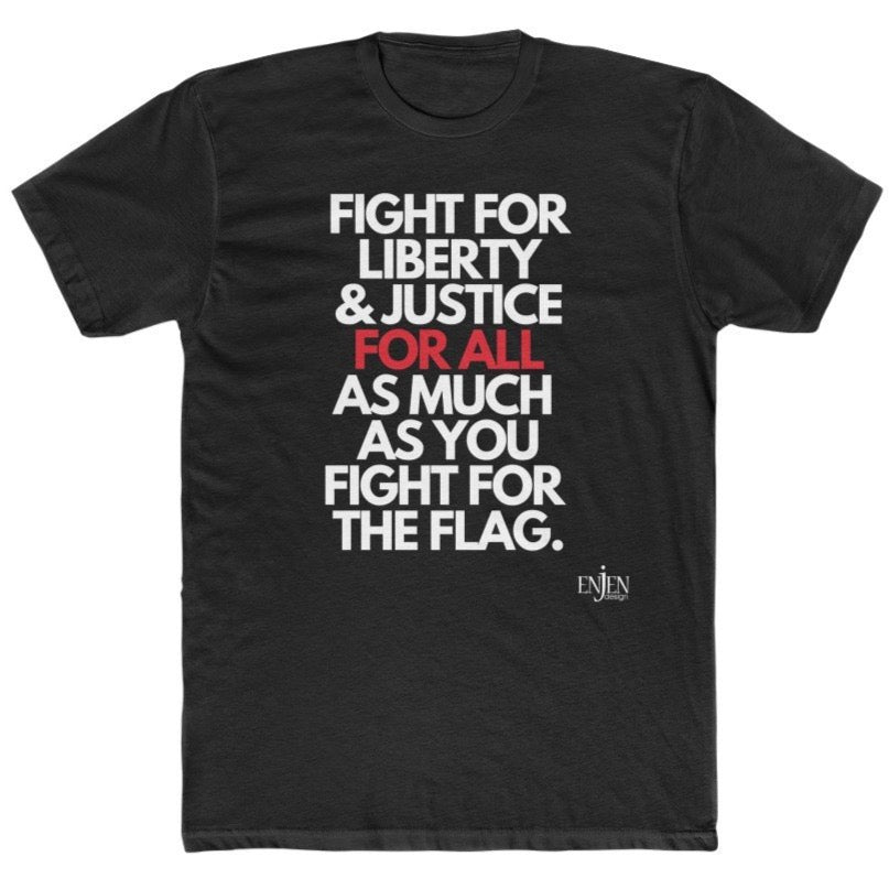 Liberty & Justice for ALL (UNISEX FIT T-SHIRT)-T-Shirt-ENJEN DESIGN