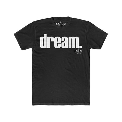 Dream (UNISEX FIT T-SHIRT)