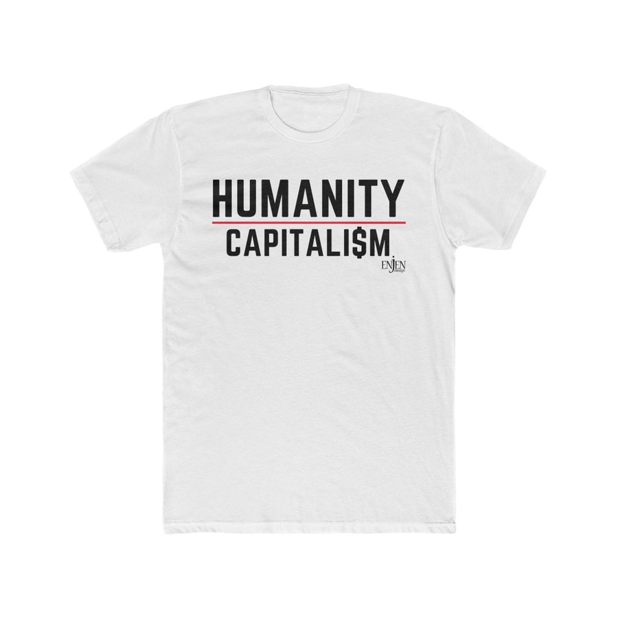 Humanity over Capitalism (UNISEX FIT T-SHIRT)-ENJEN DESIGN