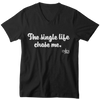 The Single Life Chose Me (V-neck Unisex Fit T-shirt)-ENJEN DESIGN