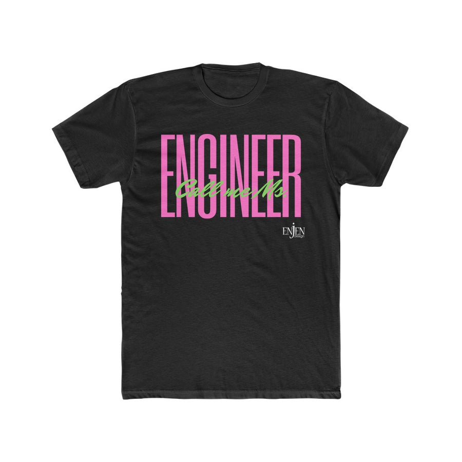 Call Me Ms. Pink & Green Engineer (UNISEX FIT T-SHIRT)