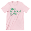 Pink & Green Stay Black & Vote (UNISEX FIT T-SHIRT)-T-Shirt-ENJEN DESIGN