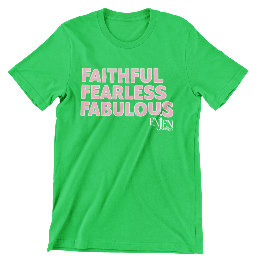 Green & Pink Faithful Fearless Fabulous (UNISEX FIT T-SHIRT)-T-Shirt-ENJEN DESIGN