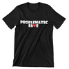 Problematic Fave (UNISEX FIT T-SHIRT)-ENJEN DESIGN
