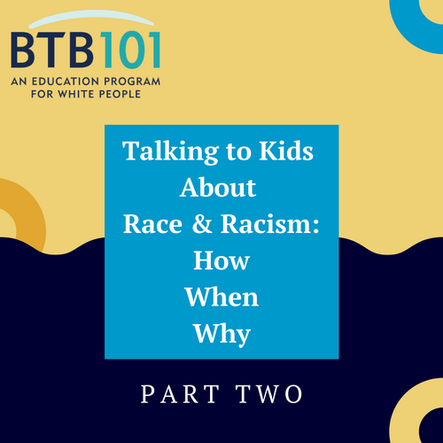 Webinar: Talking to Kids About Race & Racism PART TWO