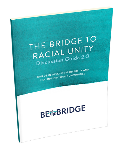 The Bridge to Racial Unity Discussion Guide 2.0 (PDF Download)