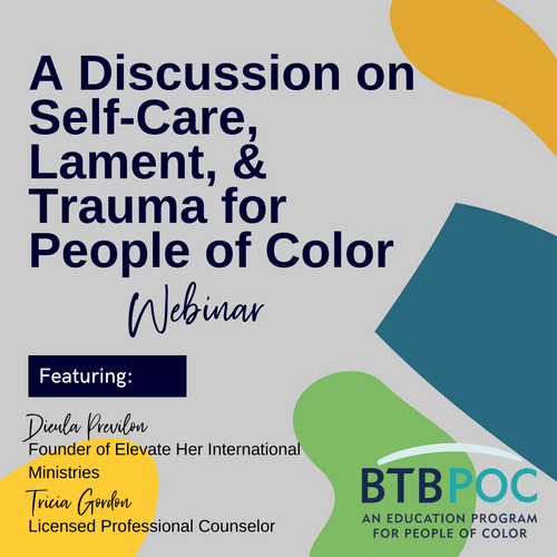 Webinar: A Discussion of Self-Care, Lament & Trauma for POC