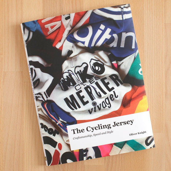 The Cycling Jersey: Craftsmanship, Speed and Style - Cycling Book by Oliver Knight - Pedal Pedlar - Classic & Vintage Cycling