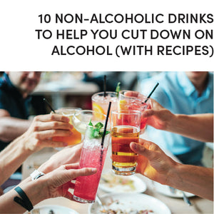 10 Non-Alcoholic Drinks To Help You Cut Down On Alcohol (with Recipes)