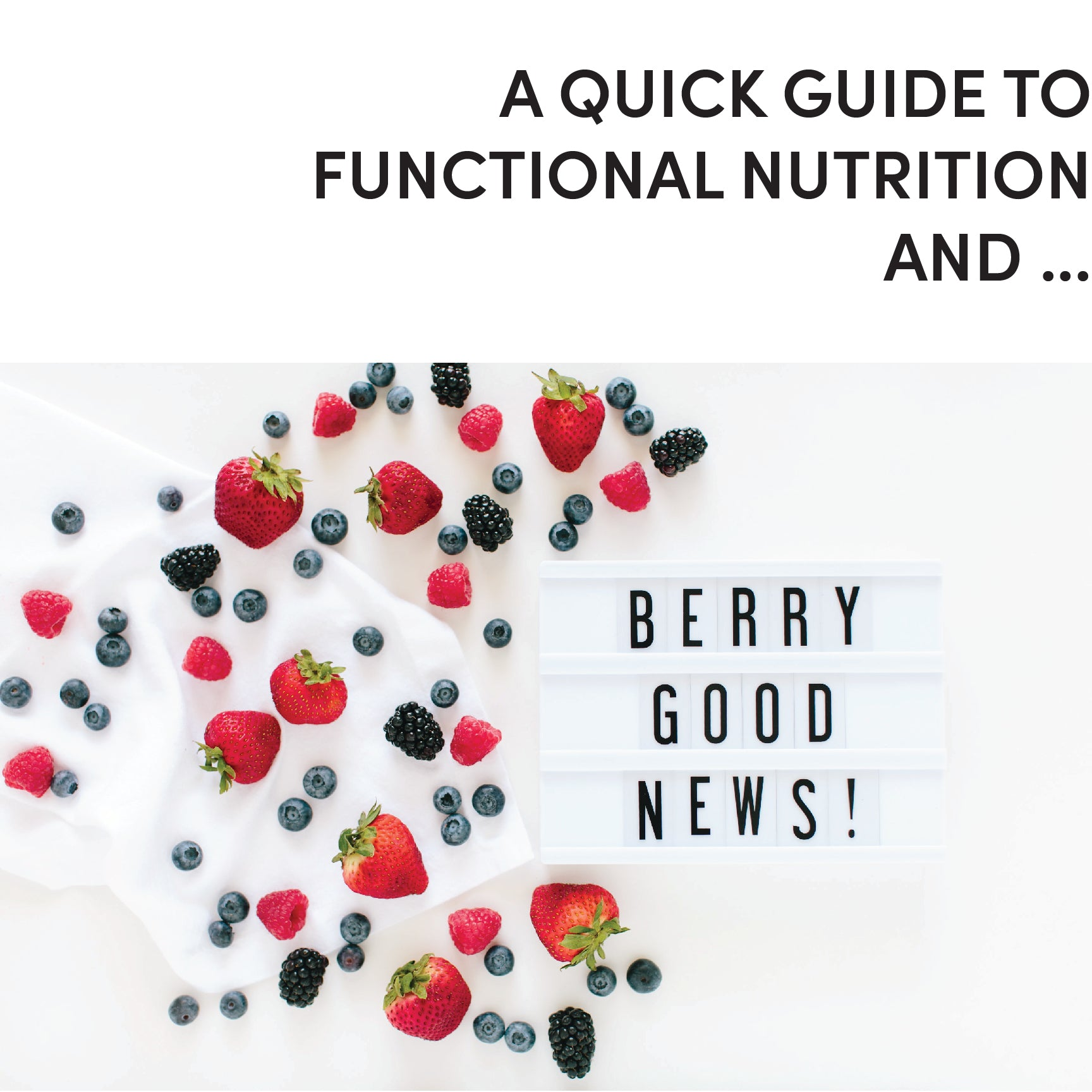 A Quick Guide to Functional Nutrition