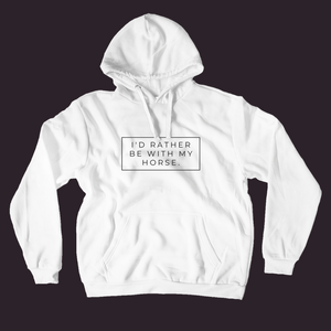I'd Rather Be with My Horse Sweatshirt - Comfy Boyfriend Style Hoodie