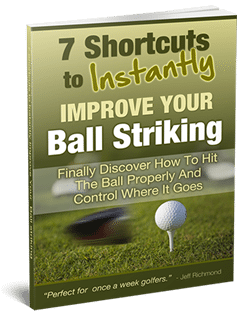 7 Shortcuts Which Will Instantly Improve Your Ball Striking!