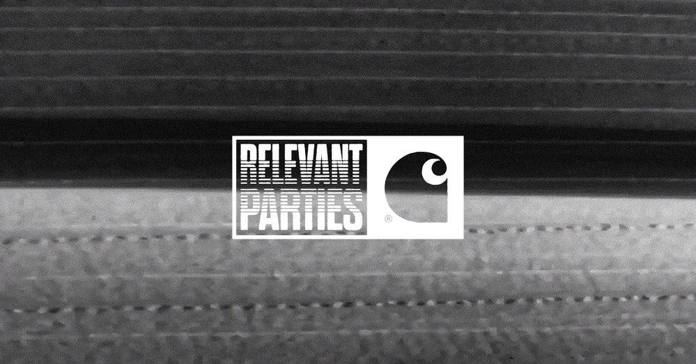 Carhartt WIP launches Relevant Parties