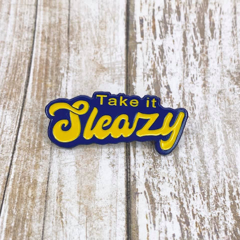Take it Sleazy | Enamel Pin