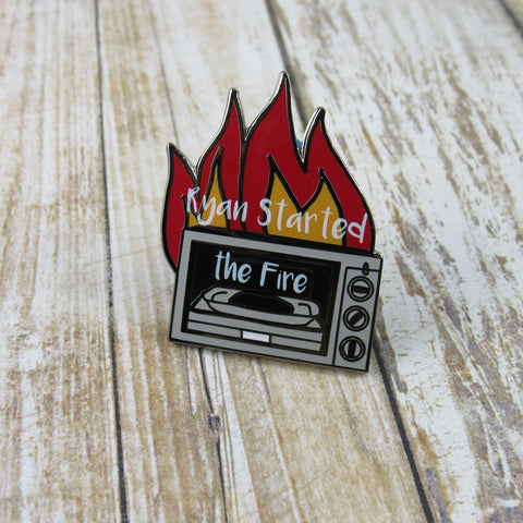 Ryan Started the Fire | Enamel Pin