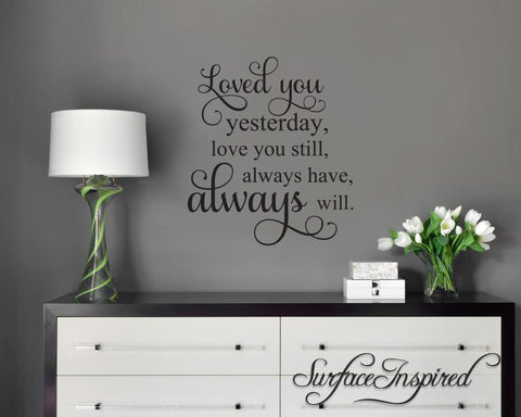 Loved You Yesterday, Always Will Vinyl Wall Decal Art