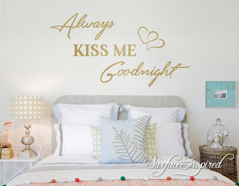 Wall Decal Quotes Always Kiss Me Goodnight Wall Decal – Surface ...