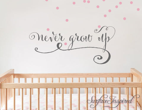 Wall Decal Quote Never Grow Up Nursery Wall Decal Kids Wall Decals
