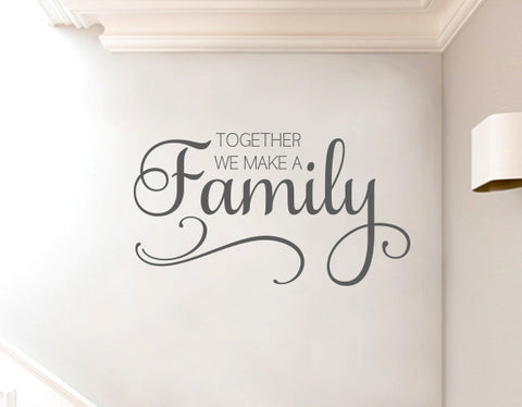 Together We Make A Family Vinyl Wall Decal Art Phrase Quote Surface Inspired Home Decor Wall Decals Wall Art Wooden Letters