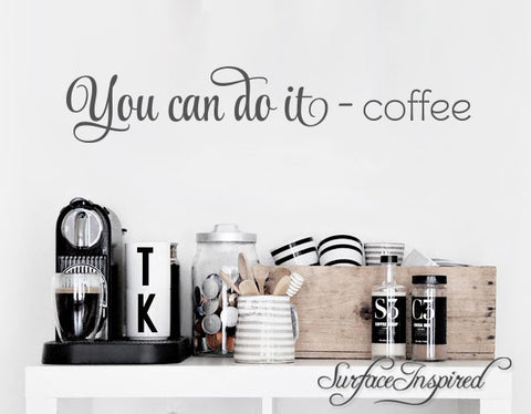 You Can Do It - Coffee Vinyl Wall Decal Art Phrase Quote