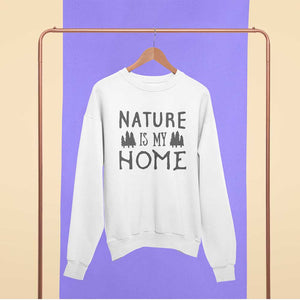 Nature Is My Home Sweatshirt - Noeboutiques