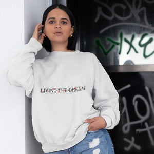 Living The Dream Sweatshirt - Noeboutiques