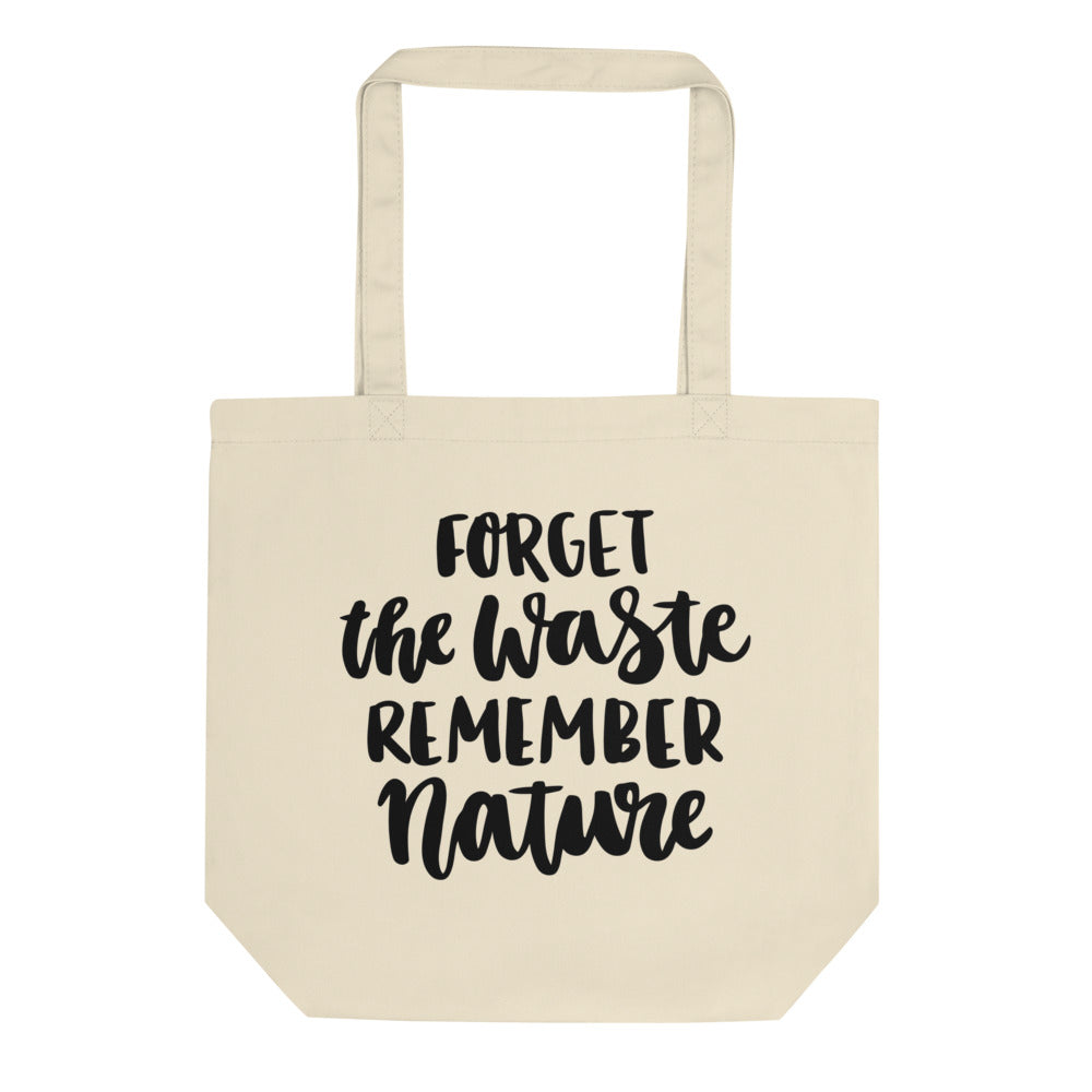 Forget The Waste Remember Nature Eco Tote Bag - Noeboutiques