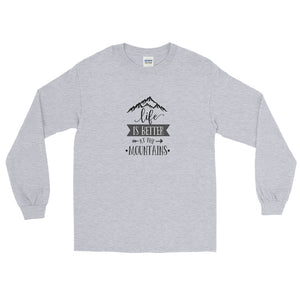 Life is better at the Mountains Long Sleeve T-Shirt - Noeboutiques