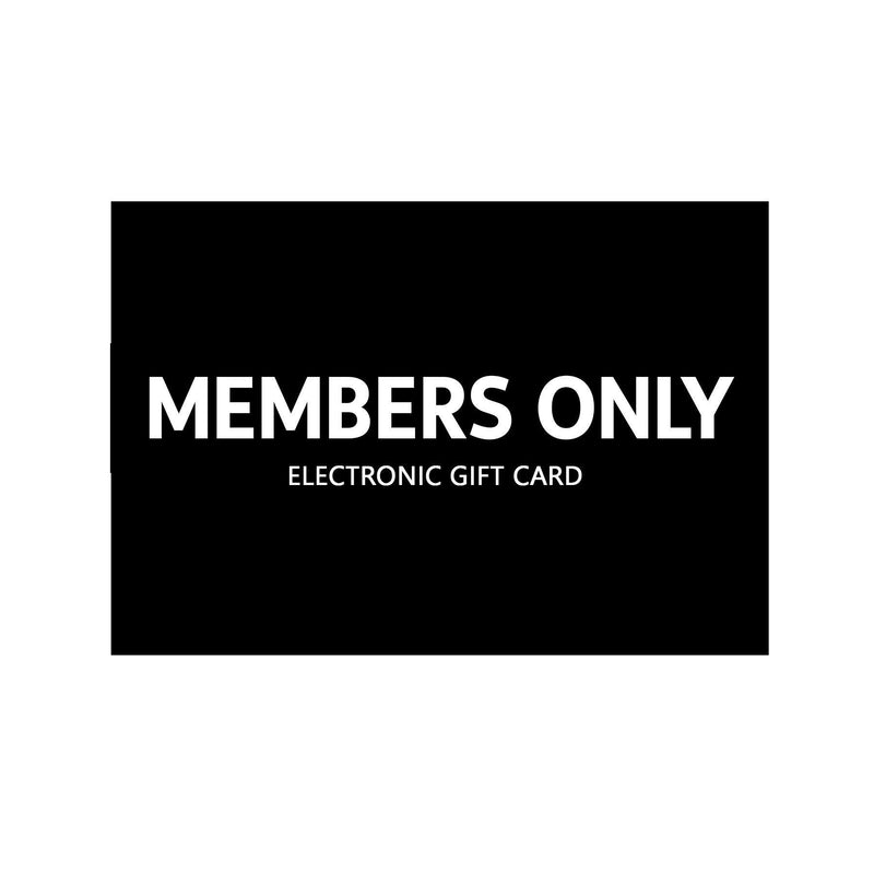 $25 Electronic Gift Card - Members Only Official