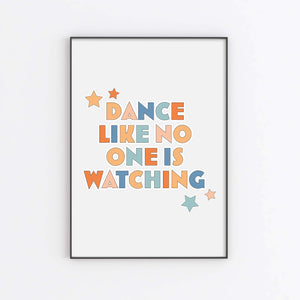 Dance Like No One Is Watching - Art Print Art Print, Stationery- Soul & Fire