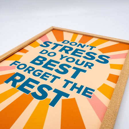 Don't Stress Do Your Best - Art Print