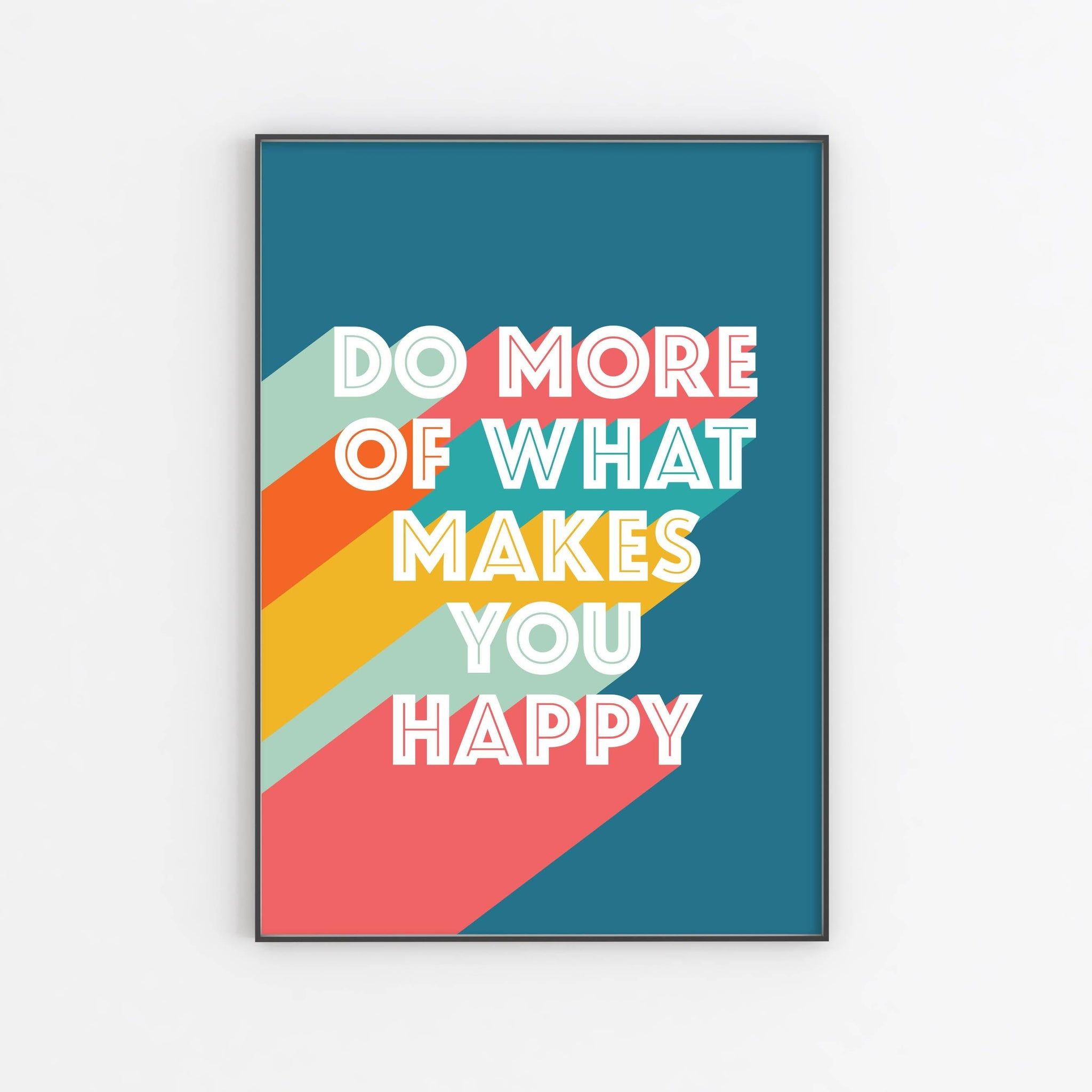 Do More of What Makes You Happy  - Retro Art Print Art Print, Stationery- Soul & Fire