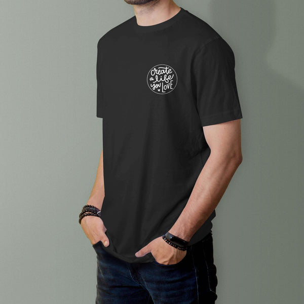 'Create A Life You Love' Organic Cotton T-Shirt - Black
