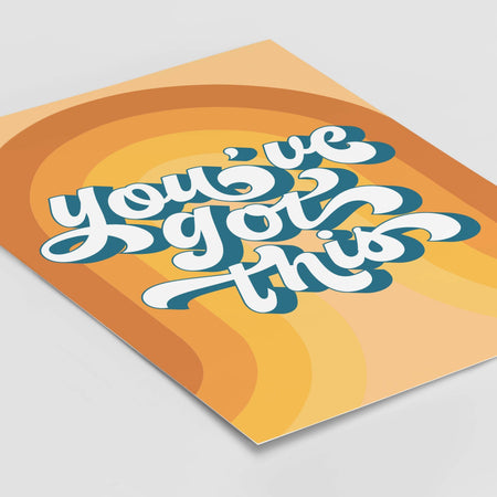 You've Got This - Retro Art Print Art Print, Stationery- Soul & Fire