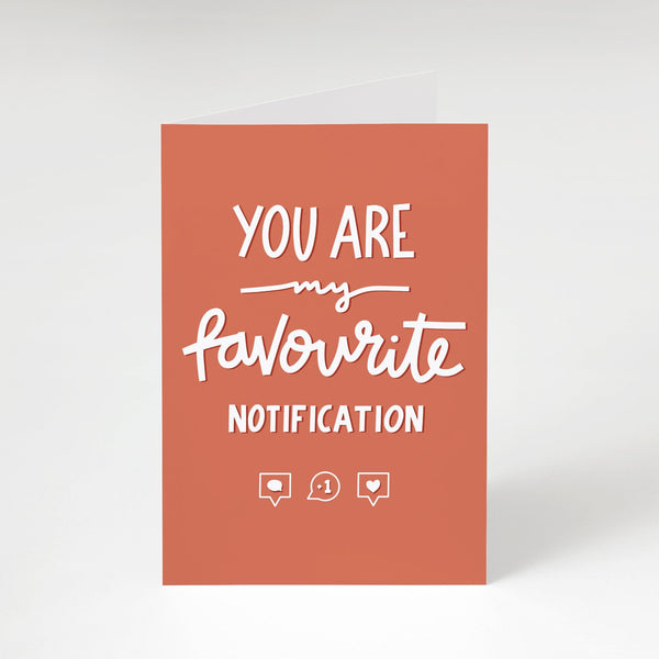 'Favourite Notification' Greeting Card