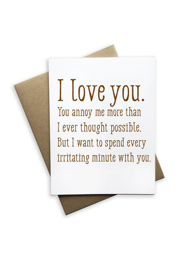 I Love You and You Annoy Me Card