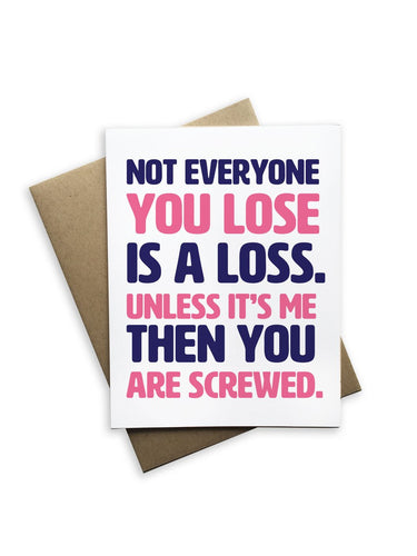 Not Everyone You Lose Card