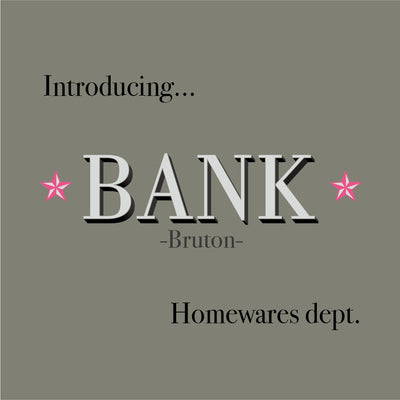 BANK Homeware Dept is here