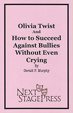 Olivia Twist and How to Succeed Against Bullies Without Even Crying - Digital Version