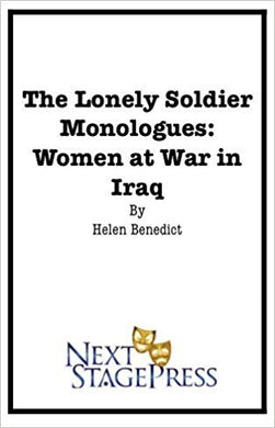 The Lonely Soldier Monologues: Women at War in Iraq