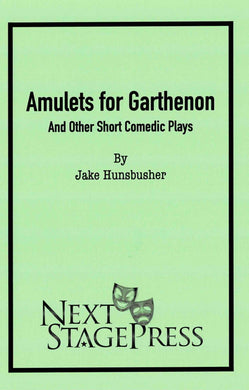Amulets for Garthenon and Other Short Comedic Plays