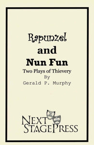 Rapunzel and Nun Fun (Two Tales of Thievery)