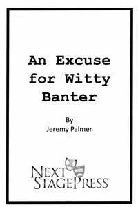 An Excuse for Witty Banter - Digital Version