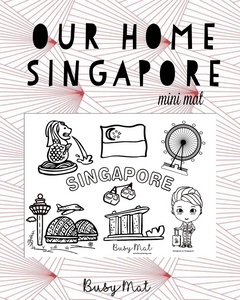 Busy Mat Travel Series: My Home, Singapore