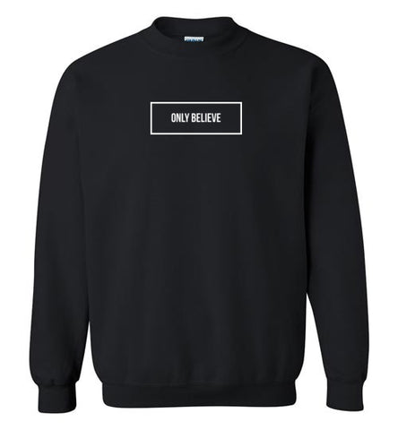 Only Believe Crewneck (more colors)