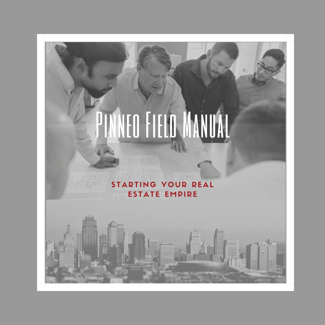 Pinneo Field Manual - Starting Your Real Estate Empire!
