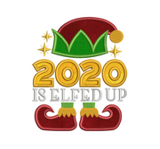 Christmas humour lettering  - masked christmas - 2020 is elfed up applique