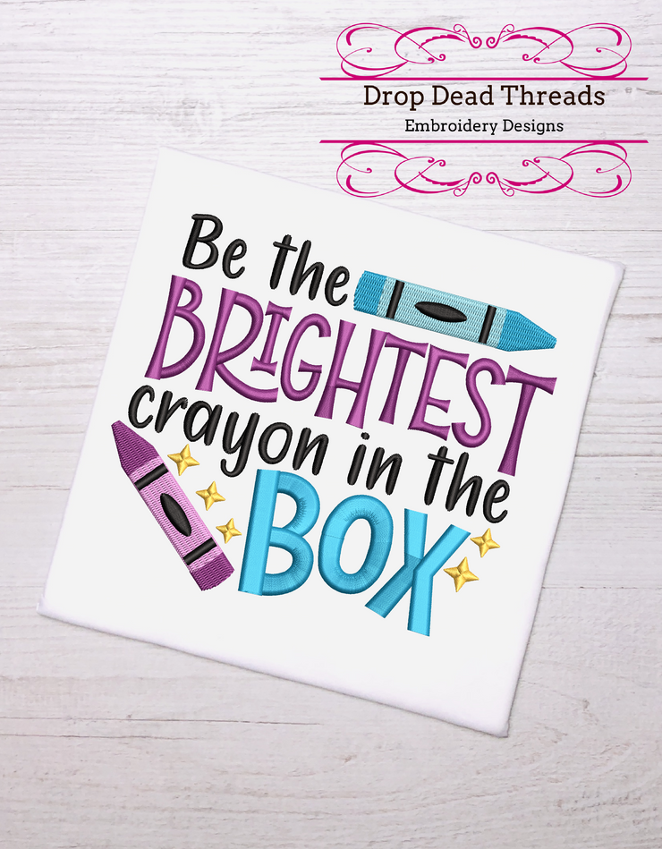 Be the brightest crayon in the box - 3 sizes